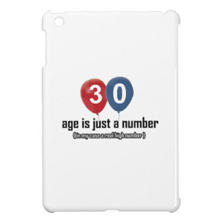 30 year old nothing but a number designs iPad mini cover