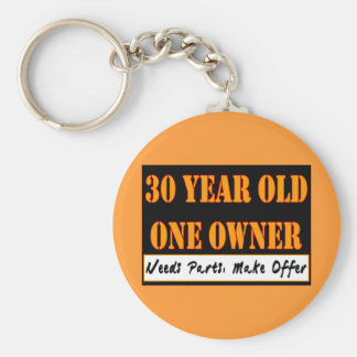 30 Year Old, One Owner - Needs Parts, Make Offer Keychain