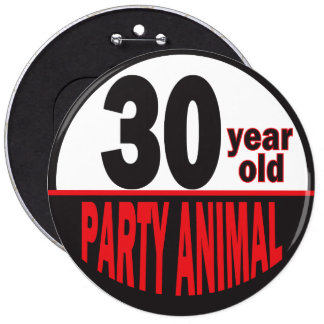 30 Year Old Party Animal Button