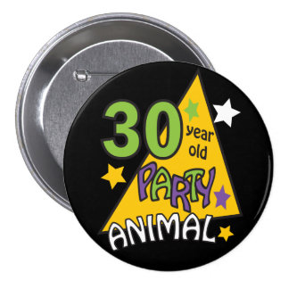 30 Year Old Party Animal 3 Inch Round Button