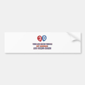 30 year old wisdom birthday designs bumper sticker