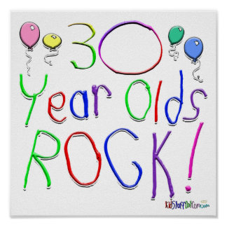 30 Year Olds Rock ! Poster