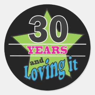 30 Years and Loving It | 30th Birthday Classic Round Sticker