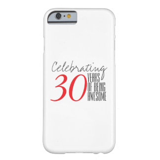 30 years of being awesome barely there iPhone 6 case