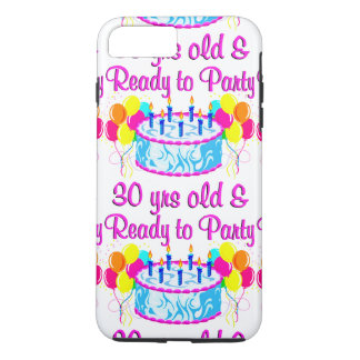 30 YR OLD & READY TO PARTY iPhone 8 PLUS/7 PLUS CASE