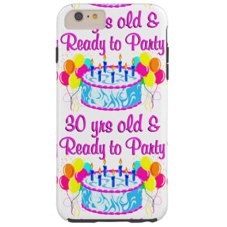 30 YR OLD & READY TO PARTY TOUGH iPhone 6 PLUS CASE