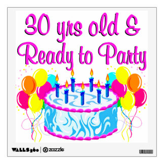 30 YR OLD & READY TO PARTY WALL DECAL