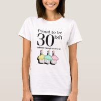 30ish Birthday T-Shirt