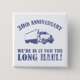 30th Anniversary Humor (Long Haul) Pinback Button