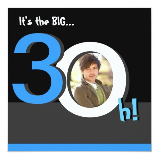 30th Big 3Oh! Photo Birthday Party Template Photo 5.25x5.25 Square Paper Invitation Card