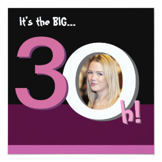 30th Big 3Oh! Photo Template Birthday Party -Pink 5.25x5.25 Square Paper Invitation Card