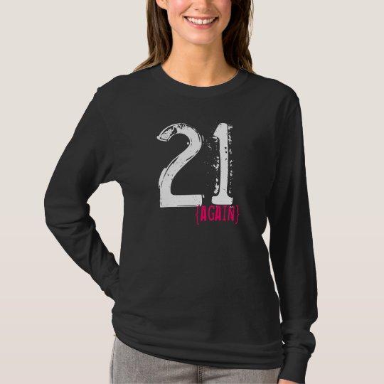 30th Birthday - 21 Again Funny Shirt