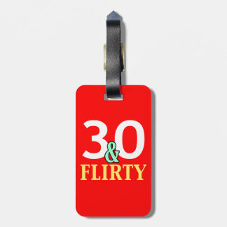 30th Birthday 30 and Flirty Tag For Luggage