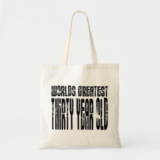 30th Birthday 30 World's Greatest Thirty Year Old Bags