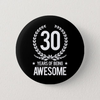 30th Birthday (30 Years Of Being Awesome) Button