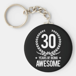 30th Birthday (30 Years Of Being Awesome) Keychain