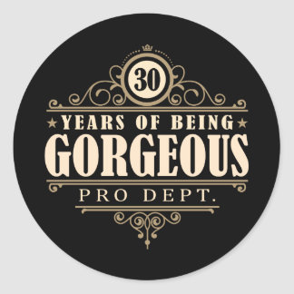 30th Birthday (30 Years Of Being Gorgeous) Classic Round Sticker