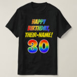 [ Thumbnail: 30th Birthday — Bold, Fun, Rainbow 30, Custom Name T-Shirt ]