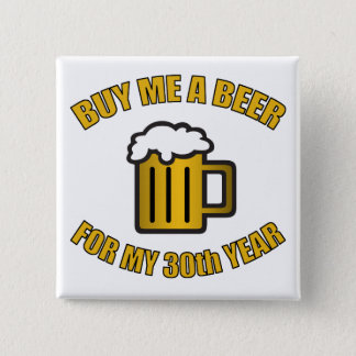 30th Birthday Funny Beer Pinback Button