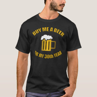 30th Birthday Funny Beer T-Shirt