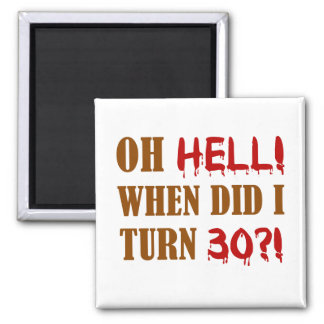 30th Birthday Gag Gift 2 Inch Square Magnet
