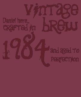 30th Birthday Gift 1984 Vintage Brew Bordeaux Tees