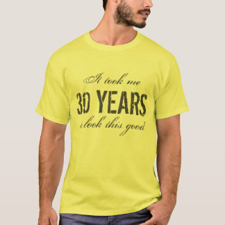 30th Birthday gift idea for men | T shirt for guys