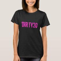 30th Birthday gift idea for women | Dirty thirty T-Shirt