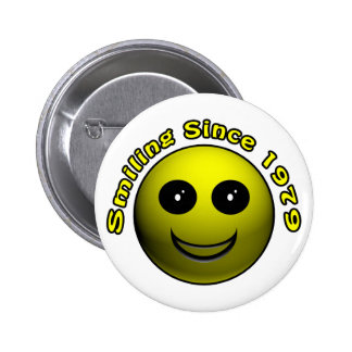 30th Birthday Gifts, Smiling Since 1979 ! Buttons