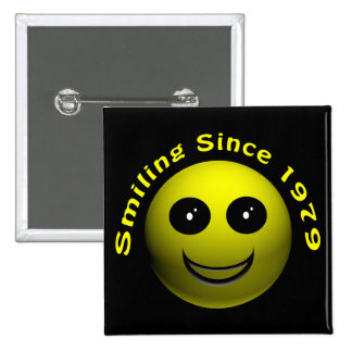 30th Birthday Gifts, Smiling Since 1979 ! Pins