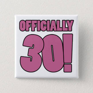 30th Birthday Humor Pinback Button
