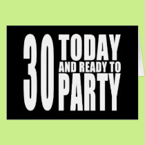 30th Birthday Parties : 30 Today & Ready to Party Card