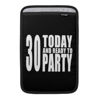 30th Birthday Parties : 30 Today & Ready to Party MacBook Sleeve