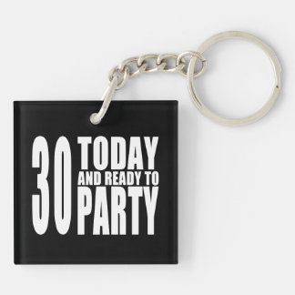 30th Birthday Parties : 30 Today & Ready to Party Keychain