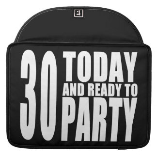 30th Birthday Parties : 30 Today & Ready to Party MacBook Pro Sleeves