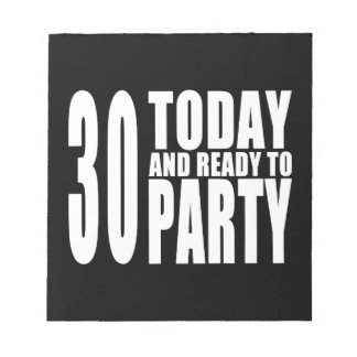 30th Birthday Parties : 30 Today & Ready to Party Memo Note Pads