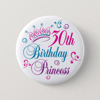30th Birthday Princess Pinback Button