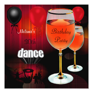30th Birthday Red Wine Glass Dance Balloons Personalized Invites