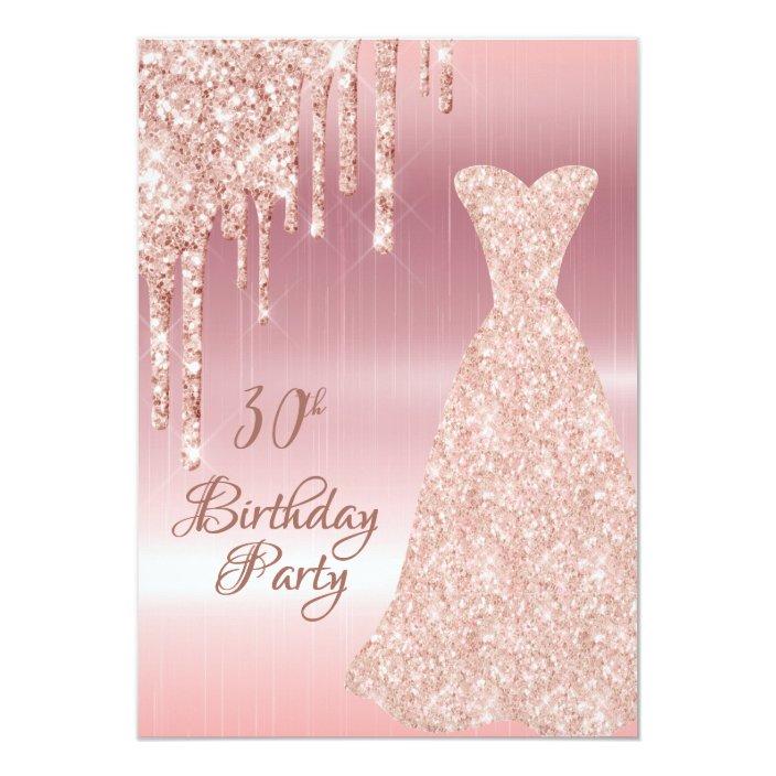 30th Birthday Rose Gold Dress Glitter Drip Invitation Zazzle Com
