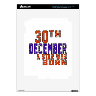 30th December a star was born Skins For iPad 3