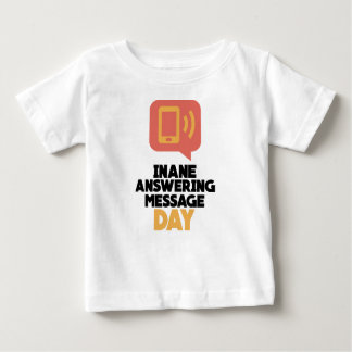 30th January - Inane Answering Message Day Baby T-Shirt