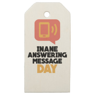 30th January - Inane Answering Message Day Wooden Gift Tags