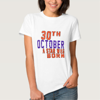 30th October a star was born Tee Shirts