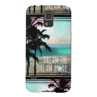 311 Dream On Dream Away Palm Tropical Phone Case Case For Galaxy S5