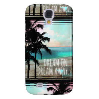 311 Dream On Dream Away Palm Tropical Phone Case Galaxy S4 Cases
