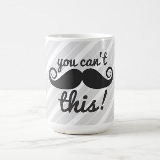 311 usted no puede manejar esta taza del bigote