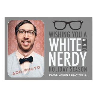 311 White and Nerdy Holiday Season 5x7 Paper Invitation Card