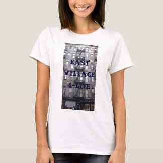 314 East 9th St2, EAST VILLAGE 4-LIFE T-Shirt