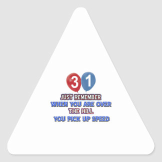 31 and over the hill birthday designs triangle stickers