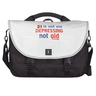31 is depressing not old birthday designs laptop computer bag